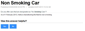 "My answer to this question is ""no"" since Hertz isn't enforcing the policy by penalizing customers who smoke in the cars."